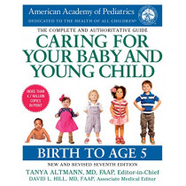 Caring for Your Baby and Young Child, 7th Edition: Birth to Age 5 by American Academy Of Pediatrics, 9781984817709