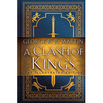 A Clash of Kings: The Illustrated Edition: A Song of Ice and Fire: Book Two by George R R Martin, 9781984821157