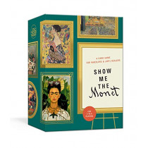 Show Me the Monet: A Card Game for Wheelers and (Art) Dealers by Thomas W. Cushing, 9781984824295