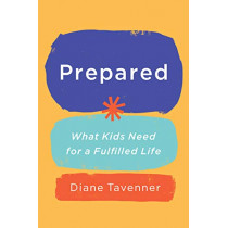 Prepared: What Our Kids Need to Be Ready for Life by Diane Tavenner, 9781984826060