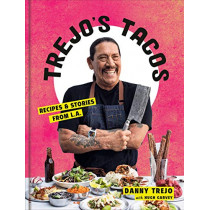 Trejo's Tacos: Recipes and Stories from LA by Danny Trejo, 9781984826855