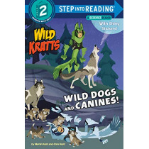 Wild Dogs and Canines! by Martin Kratt, 9781984851116