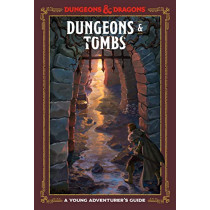 Dungeons and Tombs: Dungeons and Dragons: A Young Adventurer's Guide by Dungeons and Dragons, 9781984856449