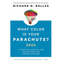 What Color Is Your Parachute? 2020: A Practical Manual for Job-Hunters and Career-Changers by Richard N. Bolles, 9781984856562