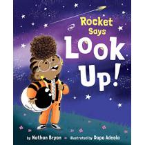 Rocket Says Look Up! by Nathan Bryon, 9781984894427