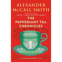 The Peppermint Tea Chronicles: 44 Scotland Street Series (13) by Alexander McCall Smith, 9781984897817