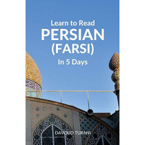 Learn to Read Persian (Farsi) in 5 Days by Davoud Turani, 9781988800004