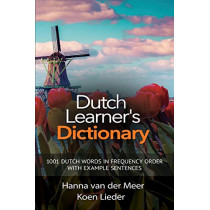 Dutch Learner's Dictionary: 1001 Dutch Words in Frequency Order with Example Sentences by Hanna Van Der Meer, 9781988800035