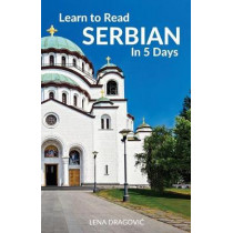 Learn to Read Serbian in 5 Days by Lena Dragovic, 9781988800042
