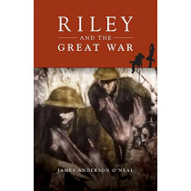 Riley and the Great War by James Anderson O'Neal, 9781988915036