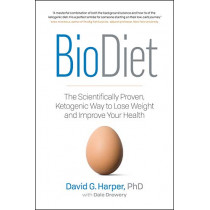 BioDiet: The Scientifically Proven, Ketogenic Way to Lose Weight and Improve Health by David G. Harper, 9781989025109