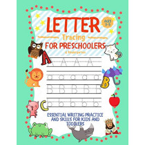Letter Tracing for Preschoolers Ages 3-5 & Kindergarten: Essential Writing Practice and Skills for Kids and Toddlers by Learning Zone, 9781989626092