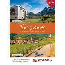 Touring Europe 2021: in a caravan, motorhome or tent and over 3500 campsites reviewed by Caravan Motorhome Club, 9781999323653