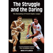 The Struggle and the Daring: The remaking of French rugby league by Mike Rylance, 9781999333904