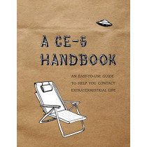 A Ce-5 Handbook: An Easy-To-Use Guide to Help You Contact Extraterrestrial Life by Cielia Hatch, 9781999425500