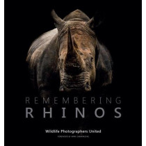 Remembering Rhinos by Mark Carwardine, 9781999643324