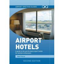 Airport Spotting Hotels by Matt Falcus, 9781999647094