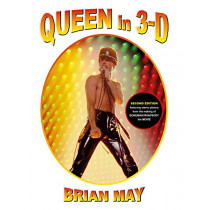 Queen in 3-D: (3-D Stereoscopic Book) by Brian May, 9781999667429