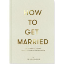 How to Get Married by The School of Life, 9781999747114