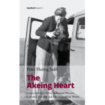 The Akeing Heart: Letters between Sylvia Townsend Warner, Valentine Ackland and Elizabeth Wade White by Peter Haring Judd, 9781999828035