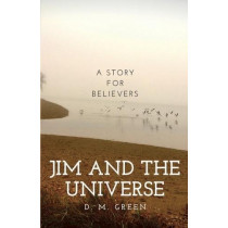 Jim and the universe by D. M. Green, 9781999870034