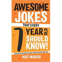 Awesome Jokes That Every 7 Year Old Should Know! by Mat Waugh, 9781999914738
