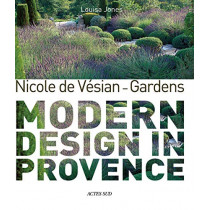 Nicole de Vesian - Gardens: Modern Design in Provence by Louisa Jones, 9782330120375