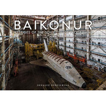 Baikonur: Vestiges of the Soviet Space Programme by Jonk, 9782361953775
