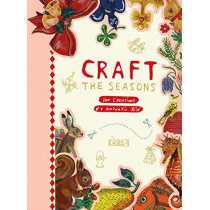 Craft the Seasons: 100 Creations by Nathalie Lete by Nathalie Lete, 9782374951065