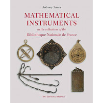 Mathematical Instruments in the Collections of the Bibliotheque Nationale de France by Anthony Turner, 9782503568058