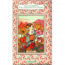 The Little Book of the Language of Flowers by Nathalie Chahine, 9782812318924