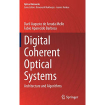 Digital Coherent Optical Systems: Architecture and Algorithms by Darli Augusto de Arruda Mello, 9783030665401