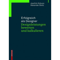Erfolgreich als Designer - Designleistungen bewerten und kalkulieren by Joachim Kobuss, 9783038219910