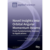 Novel Insights into Orbital Angular Momentum Beams: From Fundamentals, Devices to Applications by Yang Yue, 9783039212231