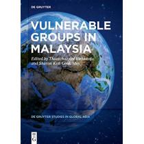 Vulnerable Groups in Malaysia by Thaatchaayini Kananatu, 9783110607970