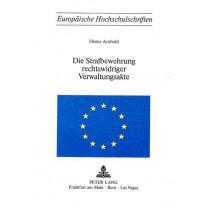 Die Strafbewehrung Rechtswidriger Verwaltungsakte by Dieter Arnhold, 9783261024275