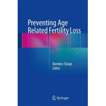 Preventing Age Related Fertility Loss by Dominic Stoop, 9783319148564