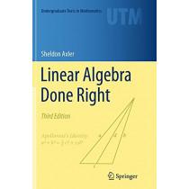 Linear Algebra Done Right by Sheldon Axler, 9783319307657