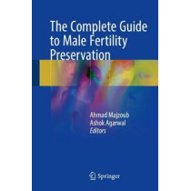 The Complete Guide to Male Fertility Preservation by Ahmad Majzoub, 9783319423951
