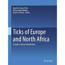 Ticks of Europe and North Africa: A Guide to Species Identification by Agustin Estrada-Pena, 9783319637594