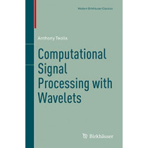 Computational Signal Processing with Wavelets by Anthony Teolis, 9783319657462