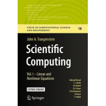 Scientific Computing: Vol. I - Linear and Nonlinear Equations by John A. Trangenstein, 9783319691046