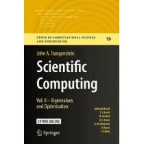 Scientific Computing: Vol. II - Eigenvalues and Optimization by John A. Trangenstein, 9783319691060