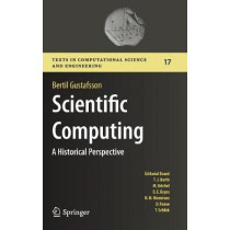 Scientific Computing: A Historical Perspective by Bertil Gustafsson, 9783319698465