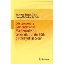 Contemporary Computational Mathematics - A Celebration of the 80th Birthday of Ian Sloan by Josef Dick, 9783319724553