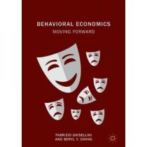 Behavioral Economics: Moving Forward by Fabrizio Ghisellini, 9783319752044