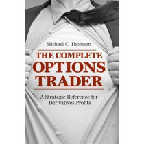 The Complete Options Trader: A Strategic Reference for Derivatives Profits by Michael C. Thomsett, 9783319765044