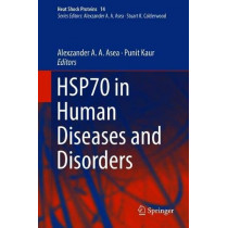 HSP70 in Human Diseases and Disorders by Alexzander A. A. Asea, 9783319895505