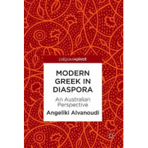 Modern Greek in Diaspora: An Australian Perspective by Angeliki Alvanoudi, 9783319908984