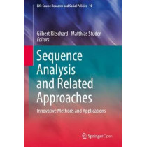 Sequence Analysis and Related Approaches: Innovative Methods and Applications by Gilbert Ritschard, 9783319954196